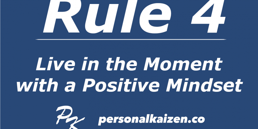 Personal Kaizen 10 Rules for Life: Rule 4