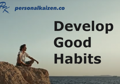 Develop Good Habits with Personal Kaizen