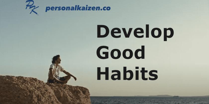 Developing Good Habits